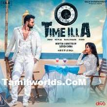 Time Illa 2018 Tamil Songs