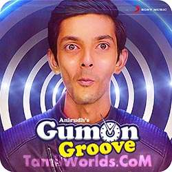 Gum On Groove Song By Anirudh