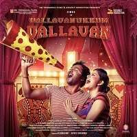 Vallavanukkum Vallavan 2016 Songs