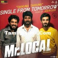 Takkunu Takkunu Mr Local Tamil Movie Single Song